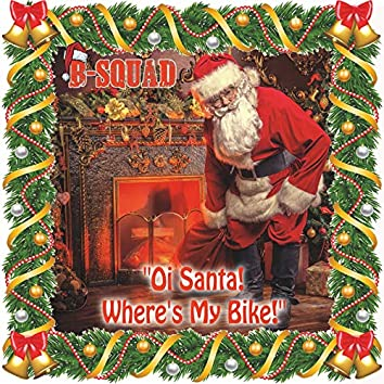 """Oi Santa! Where's My Bike!"""