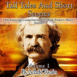 Tall Tales and Short Stories: An Amusing Compilation of Mark Twain's Short Stories audiobook cover art