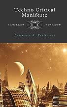 TECHNO CRITICAL MANIFESTO: Resistance is Freedom