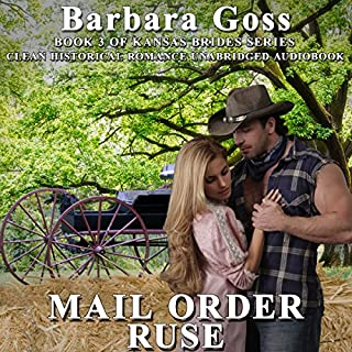 Mail Order Ruse     Kansas Brides, Book 3              By:                                                                                                                                 Barbara Goss                               Narrated by:                                                                                                                                 Reagan Boggs                      Length: 3 hrs and 28 mins     27 ratings     Overall 4.6