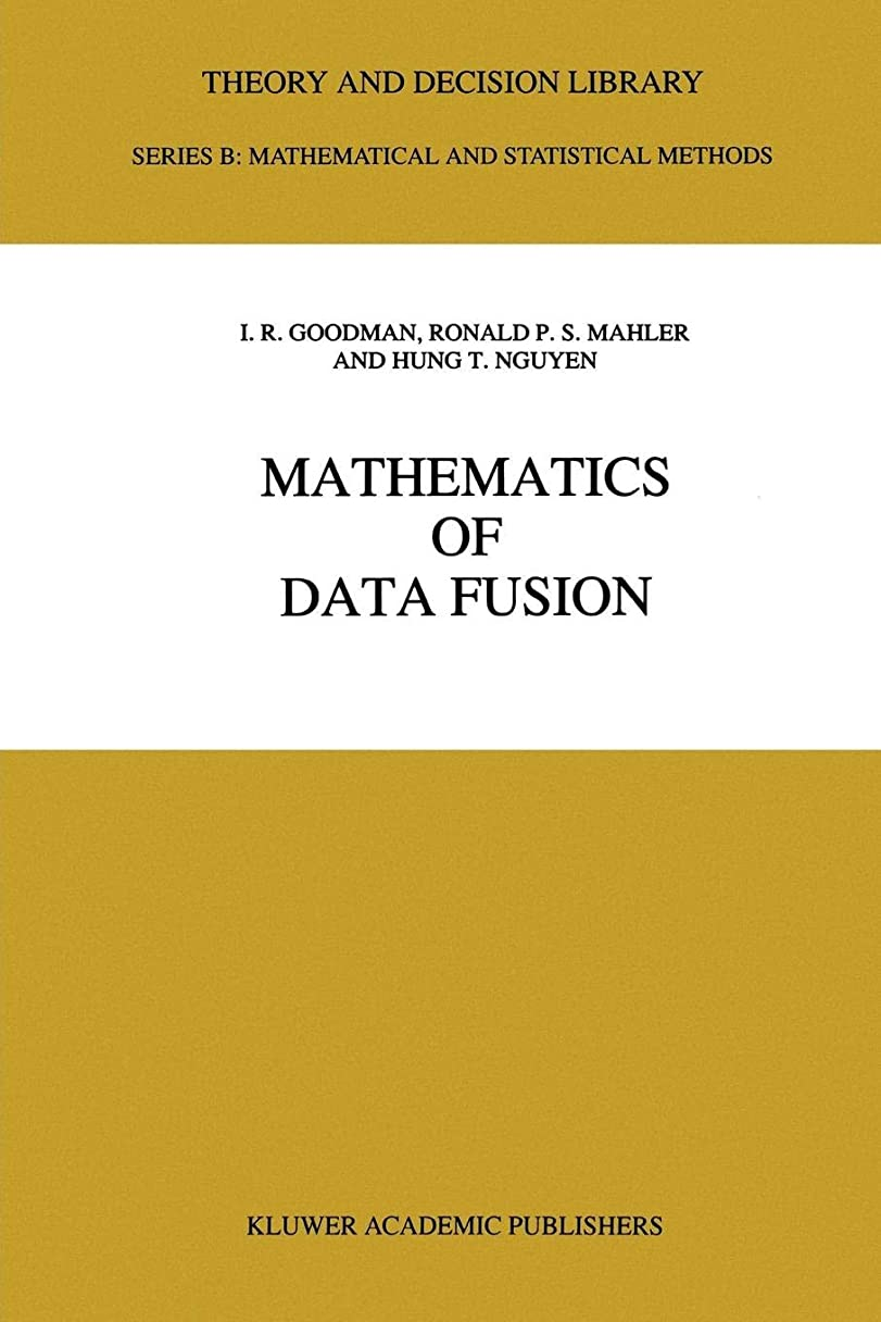最大の放つ学んだMathematics of Data Fusion (Theory and Decision Library B)