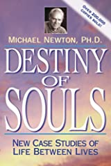 Destiny of Souls: New Case Studies of Life Between Lives Kindle Edition