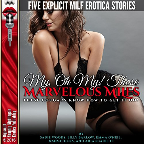My, Oh My! Those Marvelous MILFs: These Cougars Know How to Get It On! audiobook cover art