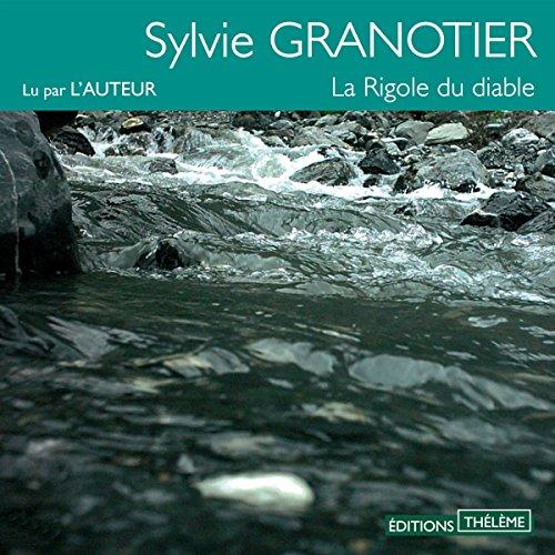 [Livre audio] Sylvie Granotier - La Rigole du diable  [mp3 128kbps]