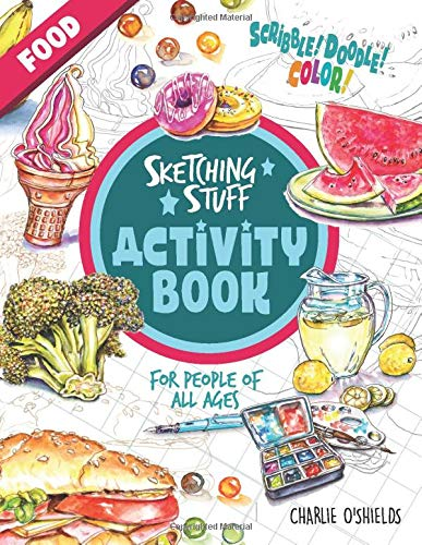 Sketching Stuff Activity Book - Food: For People of All Ages (Sketching Stuff Activity Books)