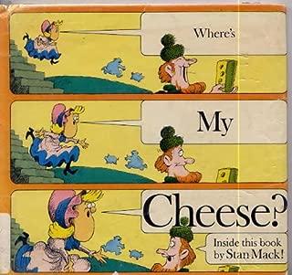 Where's My Cheese?