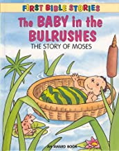 The Baby in the Bulrushes (First Bible Stories)