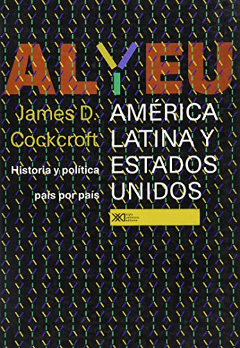 América Latina y Estados Unidos: Historia política país por país (Spanish Edition)