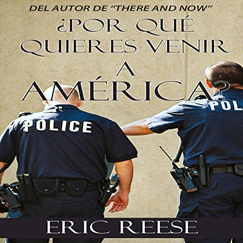 ¿Por qué quieres venir a America? [Why do you want to come to America?] audiobook cover art