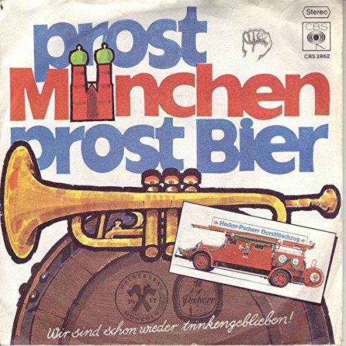 Münchner Durstlöscher Prost München, Prost Bier / Wir sind schon wieder trinkengeblieben