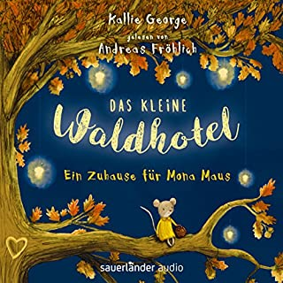 Ein Zuhause für Mona Maus     Das kleine Waldhotel 1              By:                                                                                                                                 Kallie George                               Narrated by:                                                                                                                                 Andreas Fröhlich                      Length: 2 hrs and 50 mins     Not rated yet     Overall 0.0