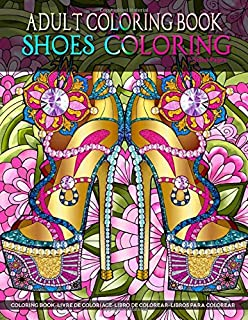 Adult Coloring Book   Shoes Coloring: Women Coloring Book featuring High Heels & Vintage Shoes Fashion Coloring   Stress Relieving Coloring Page in ... Style for Relaxation and Boost Creativity
