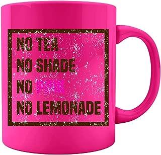 Funny Lemonade - No Tea Shade Pink - Beverage Lemon Juice Drink Humor - Colored Mug