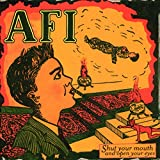 Songtexte von AFI - Shut Your Mouth and Open Your Eyes