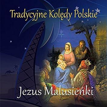 Tradycyjne Koledy Polskie Jezus Malusienki