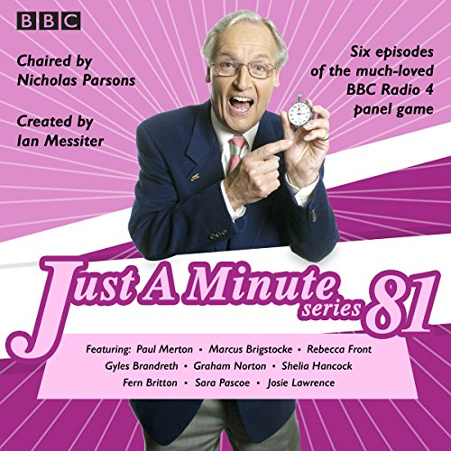 Just a Minute: Series 81     The BBC Radio 4 Comedy Panel Game              By:                                                                                                                                 BBC Radio Comedy                               Narrated by:                                                                                                                                 full cast,                                                                                        Nicholas Parsons,                                                                                        Paul Merton                      Length: 2 hrs and 47 mins     7 ratings     Overall 4.9