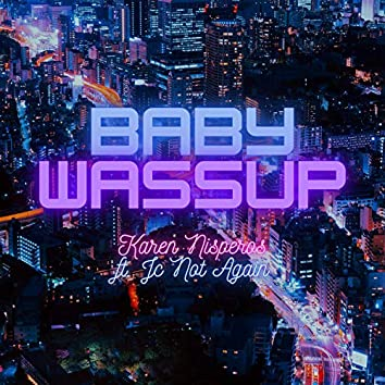 Baby Wassup (feat. Jc Not Again)