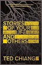Stories of Your Life and Others by Ted Chiang(1904-05-18)