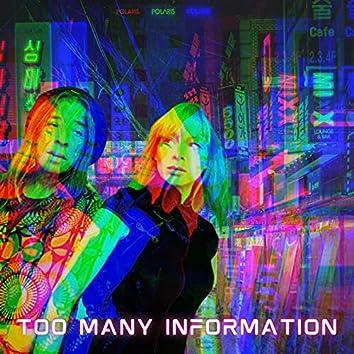 Too Many Information