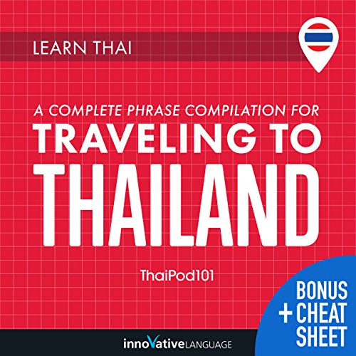 Learn Thai: A Complete Phrase Compilation for Traveling to Thailand audiobook cover art