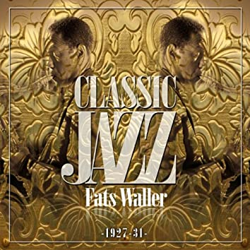 Classic Jazz Gold Collection ( Fats Waller & His Buddies )