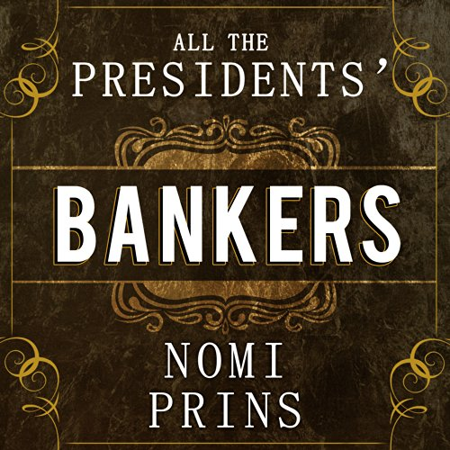 All the Presidents' Bankers audiobook cover art