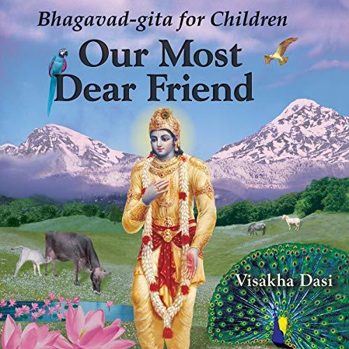 Our Most Dear Friend: Bhagavad-gita for Children audiobook cover art