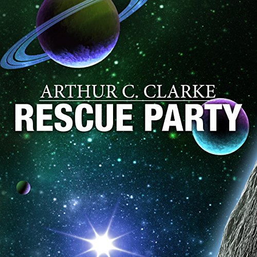 Rescue Party Audiobook By Arthur C. Clarke cover art
