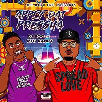 Apply Dat Pressha (feat. MTG Randy)