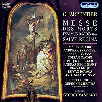 Charpentier: Messe Des Morts / Psalmus Davidis / Salve Regina