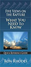 Five Views on the Rapture: What You Need to Know (Quick Reference Guides)