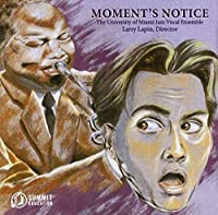 Moment's Notice by University of Miami Jazz Vocal