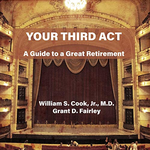 Your Third Act Audiobook By William S. Cook Jr., Grant D. Fairley cover art