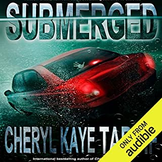 Submerged                   By:                                                                                                                                 Cheryl Kaye Tardif                               Narrated by:                                                                                                                                 Paige McKinney                      Length: 8 hrs and 37 mins     108 ratings     Overall 3.9