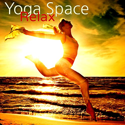 Yoga Space Relax – Detox Yoga Music for Sun Salutation Morning Yoga & Relaxation