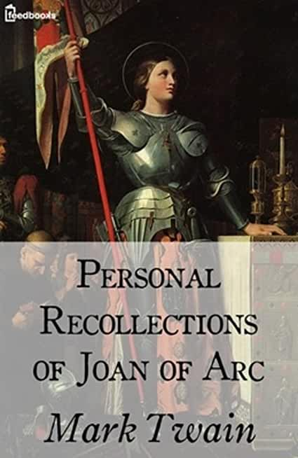 Personal Recollection of Joan of Arc : ( ANNOTATED ) (English Edition)