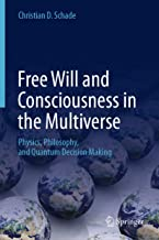 Free Will and Consciousness in the Multiverse: Physics, Philosophy, and Quantum Decision Making
