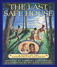 Last Safe House, The: A Story of the Underground Railroad