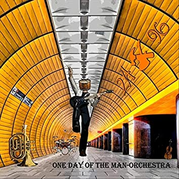 One Day of the Man-Orchestra