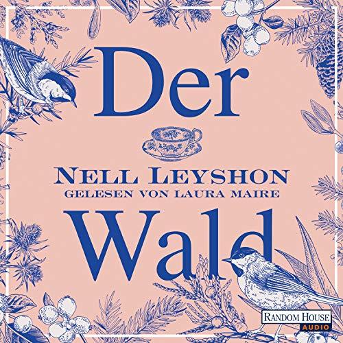 Der Wald                   Autor:                                                                                                                                 Nell Leyshon                               Sprecher:                                                                                                                                 Laura Maire                      Spieldauer: 10 Std. und 2 Min.     1 Bewertung     Gesamt 5,0