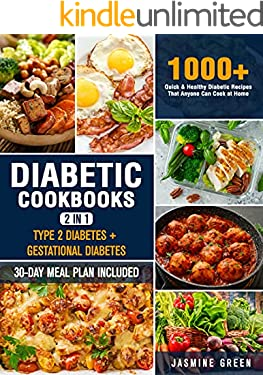 Diabetic Cookbooks 2 in 1: Type 2 Diabetes + Gestational Diabetes: 1000+ Quick & Healthy Diabetic Recipes That Anyone Can Cook at Home   30-Day Meal Plan Included  