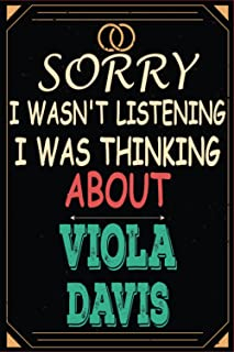 Sorry I wasn't listening I was thinking about Viola Davis: Lined Journal Notebook Birthday Gift for Viola Davis Lovers: (C...