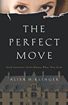 The Perfect Move: Good Intentions Aren't Always What They Seem