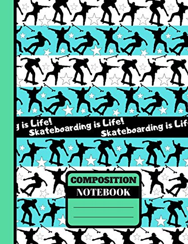 Skateboarding is Life! (COMPOSITION NOTEBOOK): Skateboarding Quote Pattern Print Novelty Gift - College Ruled Skateboarding Notebook for Boys, Teens, Skateboarders, Girls