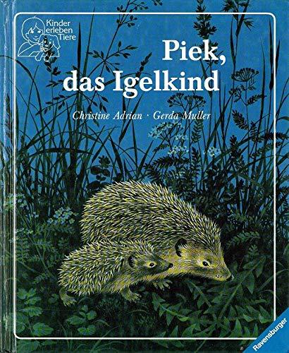 Piek, das Igelkind (Ravensburger Kinder erleben Tiere)