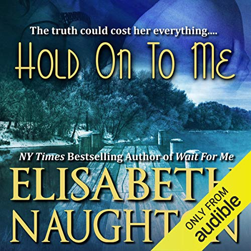 Hold on to Me Audiobook By Elisabeth Naughton cover art
