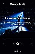 Permalink to La musica attuale. Come costruire la tua carriera musicale nell'era del digitale PDF