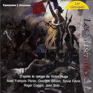 Les Misérables                   De :                                                                                                                                 Victor Hugo                               Lu par :                                                                                                                                 Georges Wilson,                                                                                        Sylvie Favre,                                                                                        Roger Coggio,                   and others                 Durée : 54 min     15 notations     Global 4,2