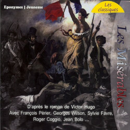 Les Misérables                   De :                                                                                                                                 Victor Hugo                               Lu par :                                                                                                                                 Georges Wilson,                                                                                        Sylvie Favre,                                                                                        Roger Coggio,                   and others                 Durée : 54 min     15 notations     Global 4,2