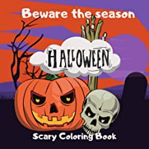 Beware the season Halloween, Scary Coloring Book: for...